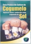 Cultivo do Cogumelo do Sol - Agaricus Blazei